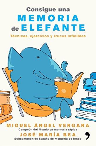 Consigue una memoria de elefante: Técnicas, ejercicios y trucos infalibles (Fuera de Colección) ✅
