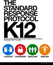 The Standard Response Protocol - K12: Operational Guidance for Schools, Districts, Departments and Agencies (The Standard ...