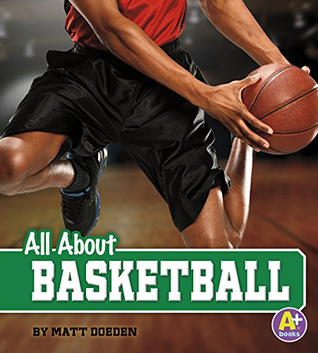 All about Basketball (All About Sports)