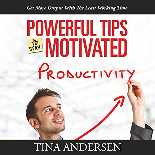 Powerful Tips to Stay Motivated audiobook cover art