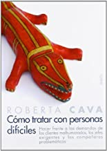 Como tratar con personas dificiles/ Dealing with Difficult People (Spanish Edition) by Roberta Cava (2005-10-30)