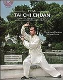 L'art du Tai Chi Chuan - Le mouvement de la sérénité et de la...