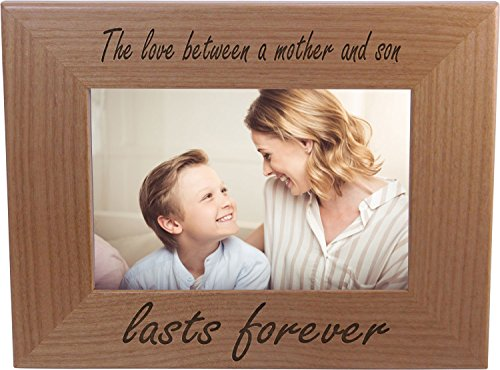 The Love Between A Mother and Son Lasts Forever Engraved Tabletop/Hanging Natural Alder Wood Picture Frame 4x6 Horizontal