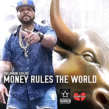 Money Rule the World