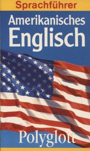 Amerikanisches Englisch. Polyglott Sprachführer.