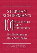 Stephan Schiffman's 101 Successful Sales Strategies: Top Techniques to Boost Sales Today