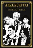 "30th Anniversary Concert ""The Ballad House"" [DVD]"