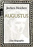 Augustus: Eine Biographie (Rowohlt Monographie) - Jochen Bleicken