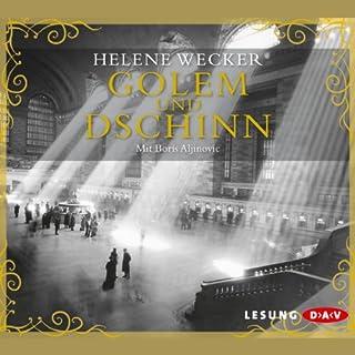 Golem und Dschinn                   Autor:                                                                                                                                 Helene Wecker                               Sprecher:                                                                                                                                 Boris Aljinović                      Spieldauer: 7 Std. und 30 Min.     33 Bewertungen     Gesamt 4,2