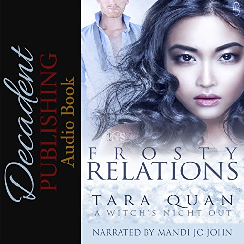Frosty Relations     A Witch's Night Out Series, Book 2              By:                                                                                                                                 Tara Quan                               Narrated by:                                                                                                                                 Mandi Jo John                      Length: 1 hr and 57 mins     Not rated yet     Overall 0.0