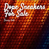 Dope Sneakers For Sale [Explicit]