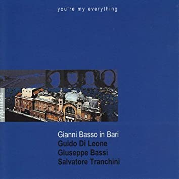 Gianni Basso in Bari (You're My Everything)