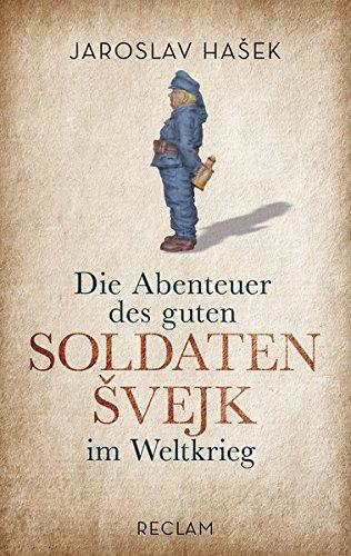 Die Abenteuer des guten Soldaten Švejk im Weltkrieg (Reclam Taschenbuch)