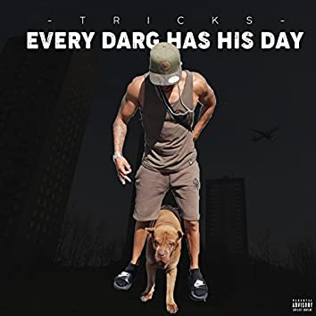 Every Darg Has His Day