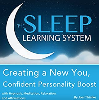 Creating a New You, Confident Personality Boost with Hypnosis, Meditation, Relaxation, and Affirmations cover art