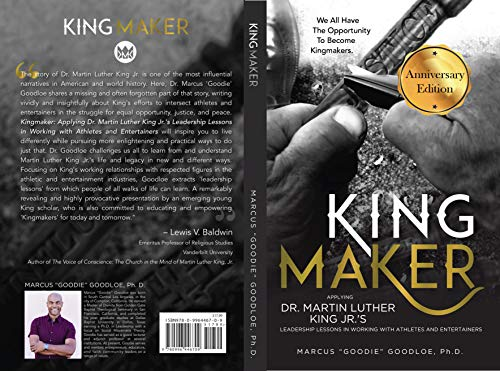 The Anniversary Edition of KingMaker: Applying Dr. Martin Luther King Jr.\'s Leadership Lessons In Working With Athletes And Entertainers (English Edition)