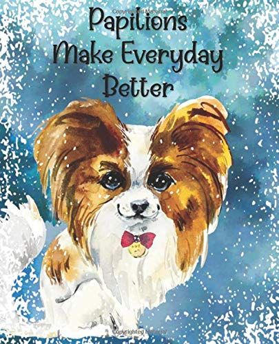 Papilions Make Everyday Better: Papilion Gift For Dog Owners - Sweet Novelty Journal For Dog Lovers