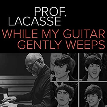 While My Guitar Gently Weeps (Single)