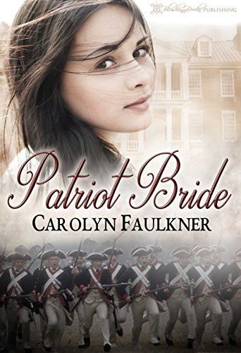 Patriot Bride by [Carolyn Faulkner]