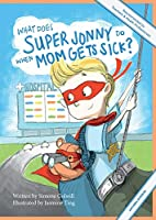 What Does Super Jonny Do When Mom Gets Sick? (ASTHMA version).