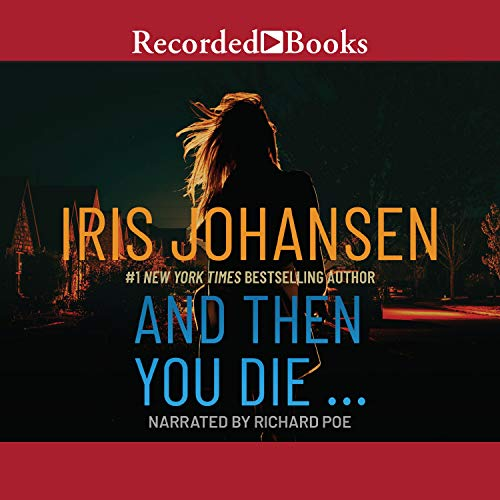 And Then You Die Audiobook By Iris Johansen cover art
