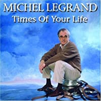 Times of Your Life by Michel Legrand
