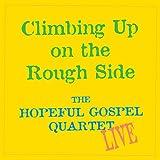 Climbing Up on the Rough Side: The Hopeful Gospel Quartet Live...