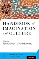 Handbook of Imagination and Culture (Frontiers in Culture and Psychology)