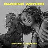 Dancing Waters (feat. Oluchi Odii)
