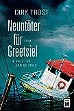 Neuntöter für Greetsiel - Ostfriesland-Krimi (Jan de Fries 4)