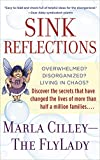 Sink Reflections: Overwhelmed? Disorganized? Living in Chaos? Discover the Secrets That Have Changed...