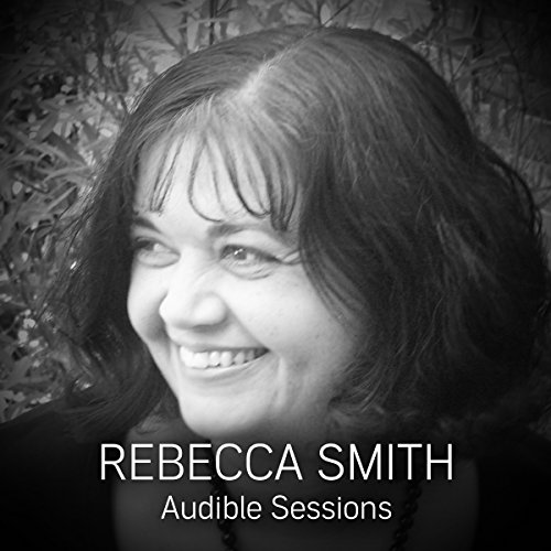 FREE: Audible Sessions with Rebecca Smith audiobook cover art