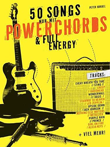 50 Songs nur mit Powerchords & Full Energy -Lehrbuch für Gitarre-: Songbook, Tabulatur