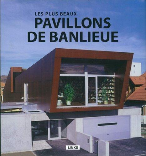 Les plus beaux pavillons de banlieue (LINKS INTERNATIONALE)