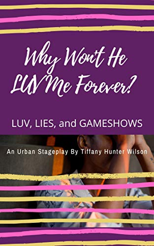 Why Won't He LUV Me Forever: LUV, Lies, and Gameshows (English Edition)