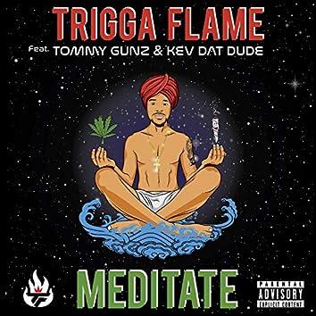 Meditate (feat. Tommy Gunz & Kev Dat Dude)