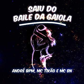 Saiu do Baile da Gaiola