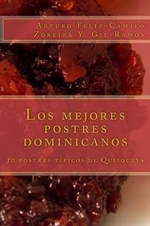 Los mejores postres dominicanos: 10 postres típicos de Quisqueya (Postres tradicionales dominicanos) (