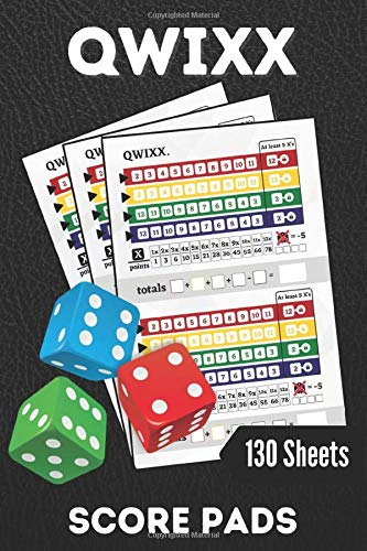 Qwixx: Score Pads-130 Score Sheets For Qwixx Games-6 x 9 (Perfect Gift For Qwixx Lovers)