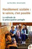 Harcèlement scolaire - Le vaincre c'est possible : La méthode de préoccupation partagée