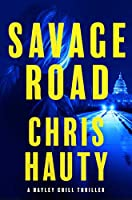 Savage Road: A Thriller (2) (A Hayley Chill Thriller)