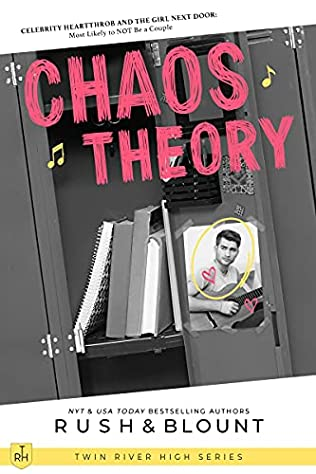 Chaos Theory (Twin River High, book 3) by Kelly Anne Blount and Lynn Rush
