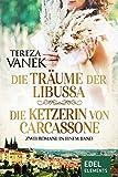 Die Träume der Libussa / Die Ketzerin von Carcassone - Zwei Romane in einem Band (German Edition)