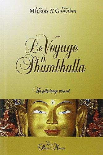 Le Voyage à Shambhalla. Un pèlerinage vers soi