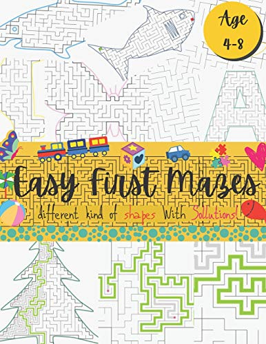Easy First Mazes: Fun Puzzle Book for kids 4-8 / 60+ Mazes with Different shapes for Children / AmazingChallenging Mazes with Solutions