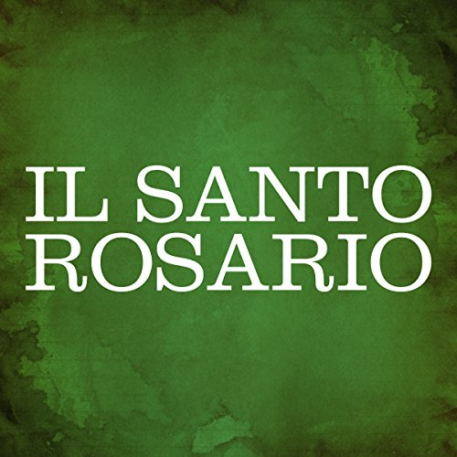 Il Santo Rosario [The Holy Rosary] audiobook cover art