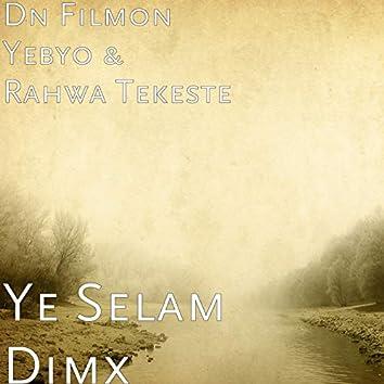 Ye Selam Dimx
