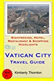 Vatican City Travel Guide: Sightseeing, Hotel, Restaurant & Shopping Highlights