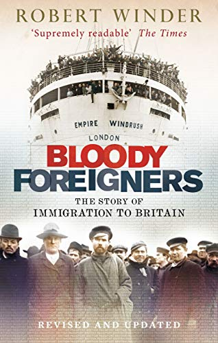 Bloody Foreigners: The Story of Immigration to Britain (English Edition)