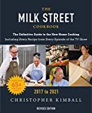 The Milk Street Cookbook: The Definitive Guide to the New Home Cooking, Including Every Recipe from Every...